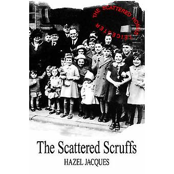 The Scattered Scruffs by Jacques & Hazel