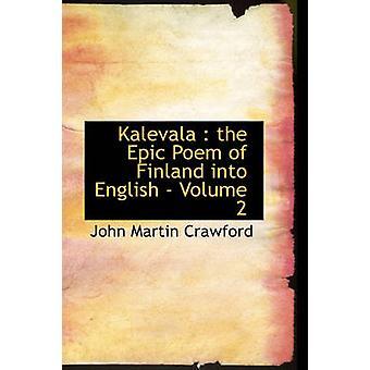 Kalevala, le poème épique de la Finlande en anglais Volume 2 par Crawford & John Martin