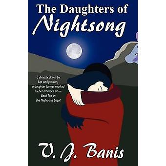 The Daughters of Nightsong An Historical Novel The Nightsong Saga Book Two by Banis & V. J.