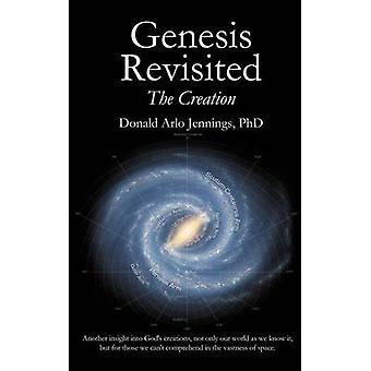 Genesis Revisited luominen Jennings PhD & Donald Arlo