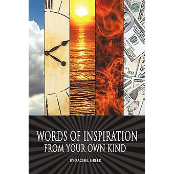 Words of Inspiration from Your Own Kind by Greer & Rachel