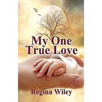 My One True Love by Wiley & Regina
