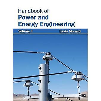 Handbook of Power and Energy Engineering Volume II by Morand & Linda