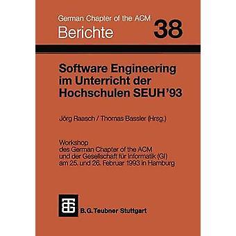 Software Engineering im Unterricht der Hochschulen SEUH 93 by Raasch & Jrg