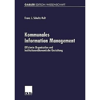 Kommunales Information Management Effiziente Organisation und institutionenkonomische Gestaltung av SchultzKult & FranzJosef