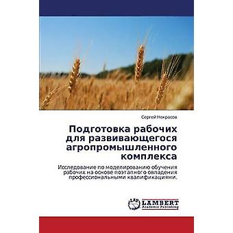 Podgotovka Rabochikh Dlya Razvivayushchegosya Agropromyshlennogo Kompleksa von Sergey Nekrassow