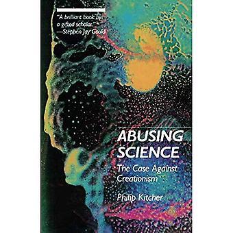 Abuser de Science: L'affaire contre le créationnisme: l'affaire contre le créationnisme