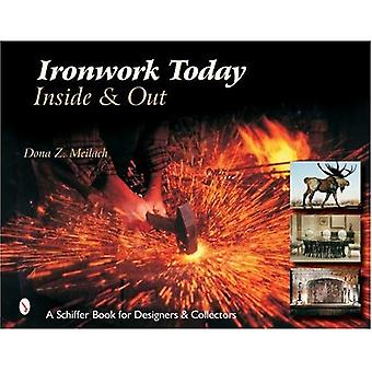 Ironwork Today: Inside and Out