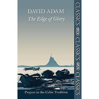 The Edge of Glory - Prayers in the Celtic Tradition by David Adam - 9