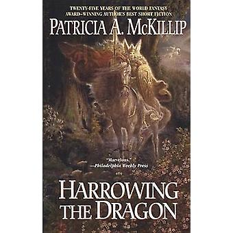 Harrowing the Dragon by Patricia A McKillip - 9780441014439 Book