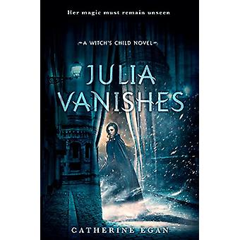 Julia Vanishes by Catherine Egan - 9780553524871 Book