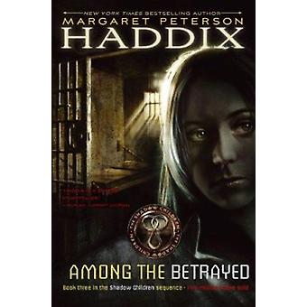 Among the Betrayed by Haddix - Margaret Peterson - 9780689839054 Book