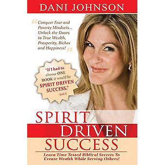Spirit Driven Success by Dani Johnson - 9780768431193 Book