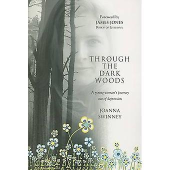 À travers les bois foncés - voyage d'une jeune femme sortie de dépression par
