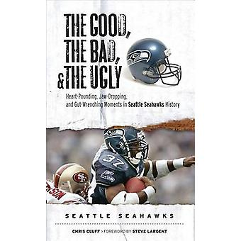 The Good - the Bad - and the Ugly Seattle Seahawks - Heart-Pounding -