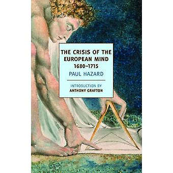 The Crisis of the European Mind 1680-1715 by Paul Hazard - Anthony Gr