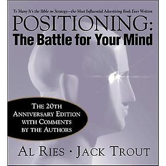 Positioning The Battle for Your Mind 20th Anniversary Edition by Al Ries & Jack Trout