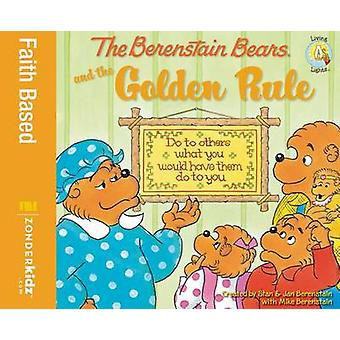 The Berenstain Bears and the Golden Rule by Mike Berenstain - Stan Be