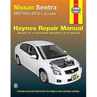 Nissan Sentra Automotive Repair Manual - 2007-2012 by Editors of Hayne