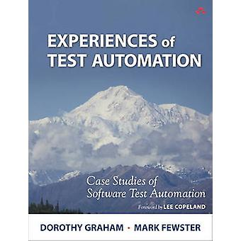 Experiences of Test Automation - Case Studies of Software Test Automat