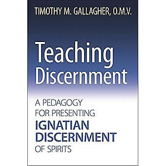 Enseigner le discernement : une pédagogie pour présenter le discernement ignatien des esprits
