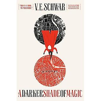 A Darker Shade of Magic by V E Schwab - 9780765376466 Book