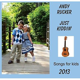 Andy Rucker - nur Kiddin [CD] USA import