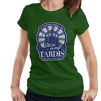 Doctor Who Ill Be In My Tardis Women's T-Shirt