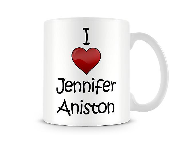 I Love Jennifer Aniston Printed Mug