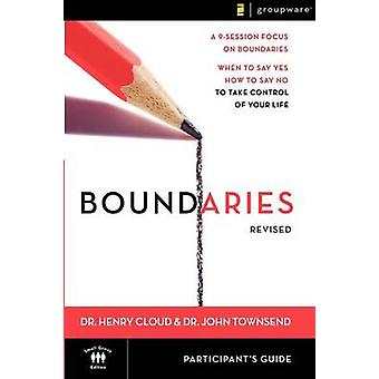 Boundaries - When to Say Yes - How to Say No to Take Control of Your L