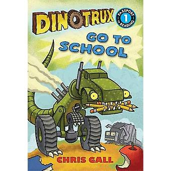 Dinotrux go to School by Chris Gall - 9780316400619 Book