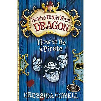 How to be a Pirate - Book 2 by Cressida Cowell - 9780340999080 Book
