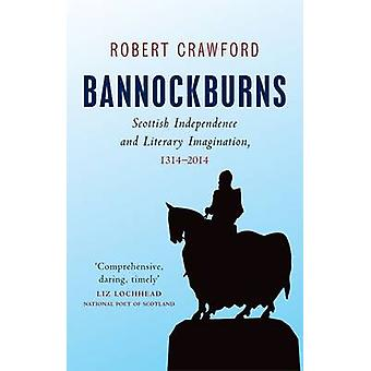 Bannockburns - Scottish Independence and the Literary Imagination - 13