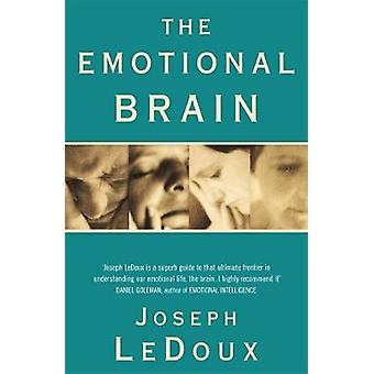 The Emotional Brain - The Mysterious Underpinnings of Emotional Life b