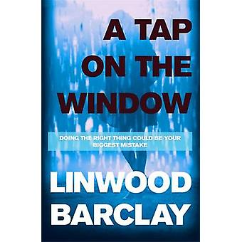 A Tap on the Window by Linwood Barclay - 9781409120346 Book