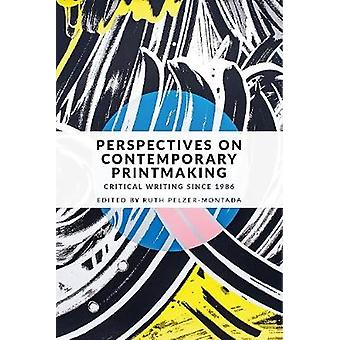 Perspectives on Contemporary Printmaking - Critical Writing Since 1986