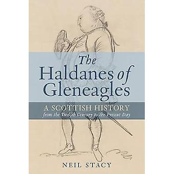 The Haldanes of Gleneagles - A Scottish History from the Twelfth Centu