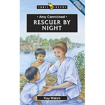 Amy Carmichael - Rescuer by Night by Kay Walsh - 9781857929461 Book