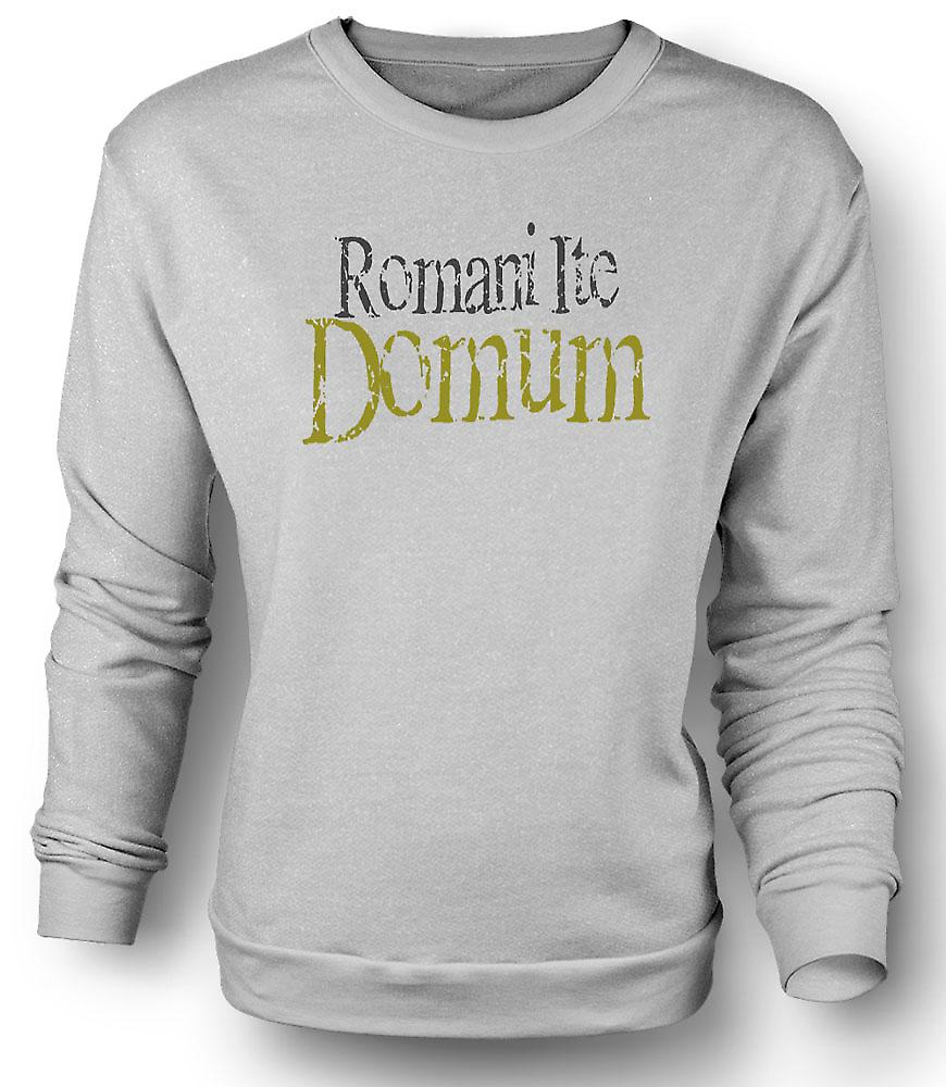 Mens Sweatshirt Romani Ite Domum - Funny