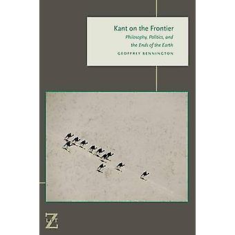 Kant on the Frontier - Philosophy - Politics - and the Ends of the Ear