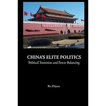 China's Elite Politics  - Political Transition and Power Balancing by