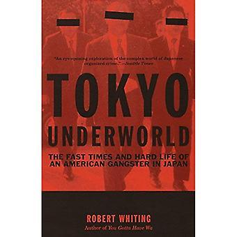 Pègre de Tokyo: le Fast Times et la dure vie d'un Gangster américain au Japon (départs Vintage)
