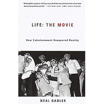 Le film de la vie: comment divertissement conquis réalité