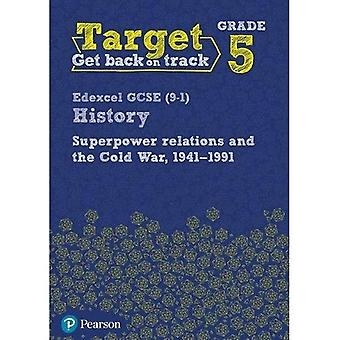Target Grade 5 Edexcel GCSE (9-1) History Superpower Relations and the Cold War. 1941-91 Intervention Workbook - History Intervention