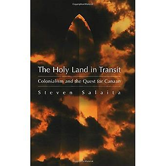 Holy Land  in Transit: Colonialism and the Quest for Canaan (Middle East Studies Beyond Dominant Paradigms)