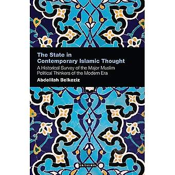 The State in Contemporary Islamic Thought: A Historical Survey of the Major Muslim Political Thinkers of the Modern...