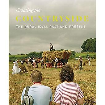 Creating the Countryside: The�Rural Idyll 1600-2017