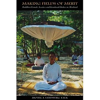 Making Fields of Merit: Buddhist Female Ascetics and Gendered Orders in Thailand (Gendering Asia)