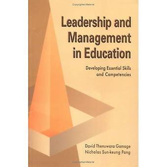 Leiderschap en Management in het onderwijs ontwikkeling van essentiële vaardigheden en competenties