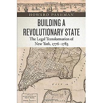 Opbouw van een revolutionaire staat: de juridische transformatie van New York, 1776-1783 (Amerikaanse Beginnings, 1500-1900)